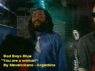 Bad Boys Blue - You are a Woman-(VideoClip By Maverickano-Buenos Aires-Argentina).