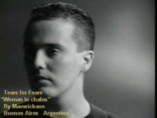 Tears For Fears - Woman in chains-(VideoClip By Maverickano-Buenos Aires-Argentina-)
